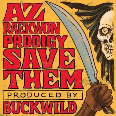 AZ, Raekwon, Prodigy – Save Them