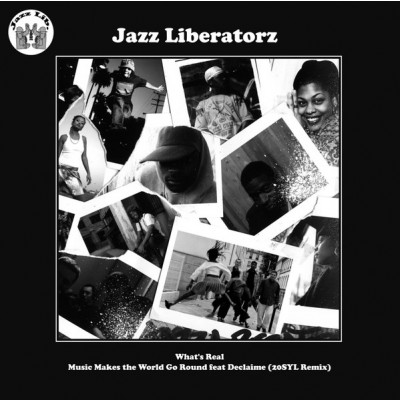 Jazz Liberatorz – What's Real / Music Makes The World Go Round (20Syl Remix)
