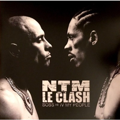 Suprême NTM ‎– Le Clash Boss Vs IV My People