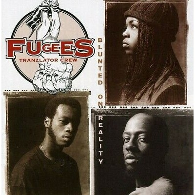 Fugees – Blunted On Reality (The Tranzlator Crew)